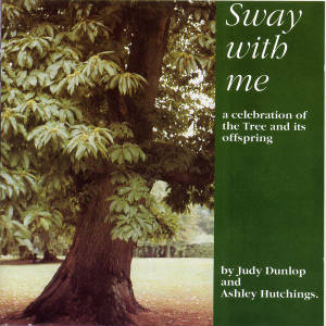Sway With Me. Judy Dunlop& Ashley Hutchings